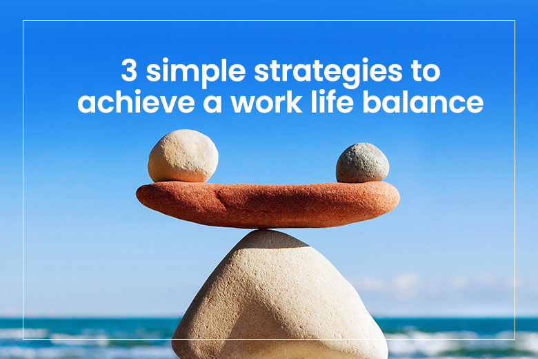3 key strategies for achieving a smart work-life balance as an entrepreneur in the UAE